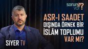 Asr-ı Saadet Dışında Örnek Bir İslam Toplumu Var mı? Yoksa Allah Bizden İmkansızı mı İstiyor?