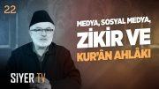Medya, Sosyal Medya, Zikir ve Kur'an Ahlakı | Şerafeddin Kalay