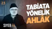 Tabiata Yönelik Ahlâk | Şerafeddin Kalay