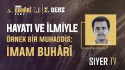 Hayatı ve İlmiyle Örnek Bir Muhaddis: İmam Buhârî | Dr. Ömer Faruk Akpınar