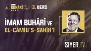 İmam Buhârî ve el-Câmiu's-Sahîh'i | Doç. Dr. Halil İbrahim Kutlay