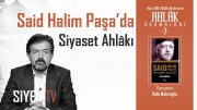 Said Halim Paşa'da Siyaset Ahlakı | Halit Bekiroğlu
