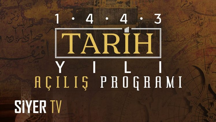 Tekerrürden Tefekküre Tarih   Hicri 1443 Tarih Yılı Açılış Programı